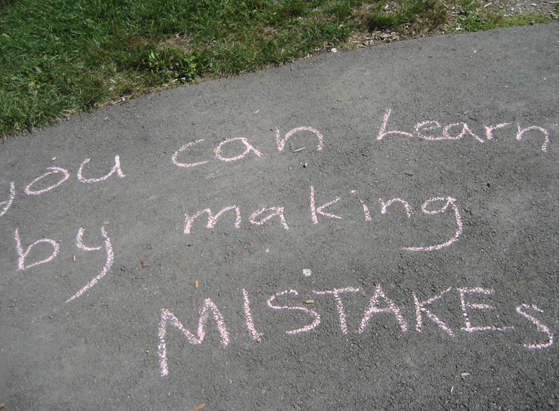 You can learn by making mistakes